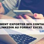 Comment exporter ses contacts LinkedIn au format Excel