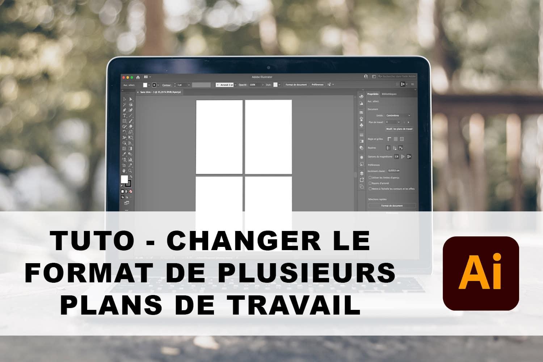 Comment changer le format de plusieurs plans de travail sur Illustrator