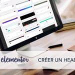 Comment créer un header sur Elementor